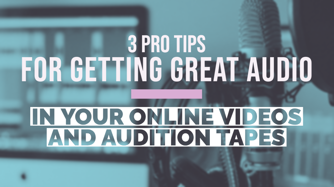 3 Pro Audio Tips for Online Videos