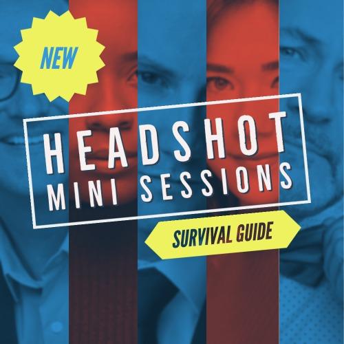 Headshot Mini Session Survival Guide