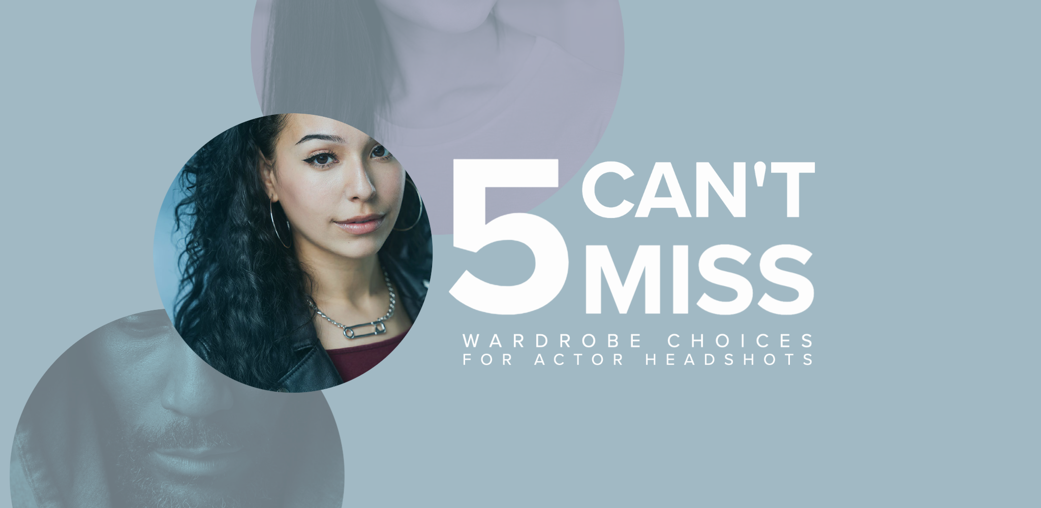 5 Can't Miss Wardrobe Selections for Actor Headshots